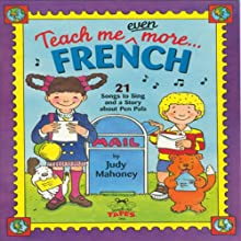 Teach Me Even More French (       UNABRIDGED) by Judy R Mahoney Narrated by Anna Paris
