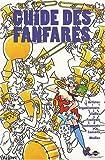 echange, troc Jean-Louis Perrier, Michel Bridenne - Guide des fanfares