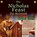 The Nicholas Feast: Gil Cunningham Mysteries (       UNABRIDGED) by Pat McIntosh Narrated by Andrew Watson