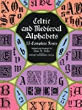 img - for Celtic and Medieval Alphabets: 53 Complete Fonts (Lettering, Calligraphy, Typography) by Solo, Dan X. (1998) Paperback book / textbook / text book