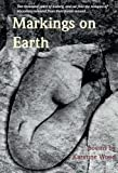 Markings on Earth (First Book Award Series)