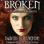 Broken: A Paranormal Romance | David H. Burton