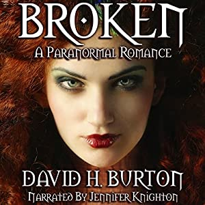 Broken: A Paranormal Romance | [David H. Burton]