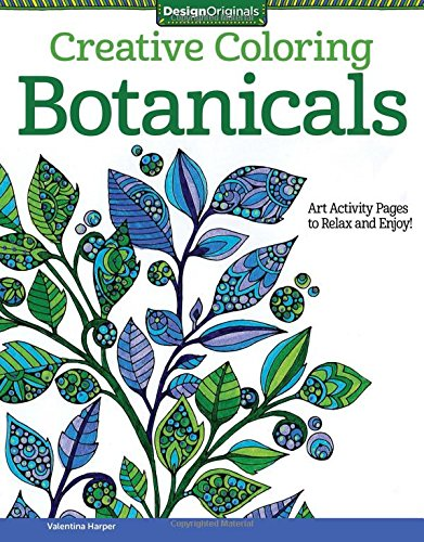 Botanicals: Art Activity Pages to Relax and Enjoy! (Creative Coloring)
