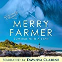 Summer with a Star: Second Chances, Book 1 Audiobook by Merry Farmer Narrated by Dawnya Clarine