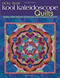 Ricky Tims' Kool Kaleidoscope Quilts: Simple Strip-Piecing Technique for Stunning Results