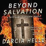 Beyond Salvation: A Michael Sykora Novel | Darcia Helle