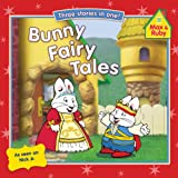 Bunny Fairy Tales (Max and Ruby)