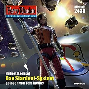 Das Stardust-System (Perry Rhodan 2438) Hörbuch