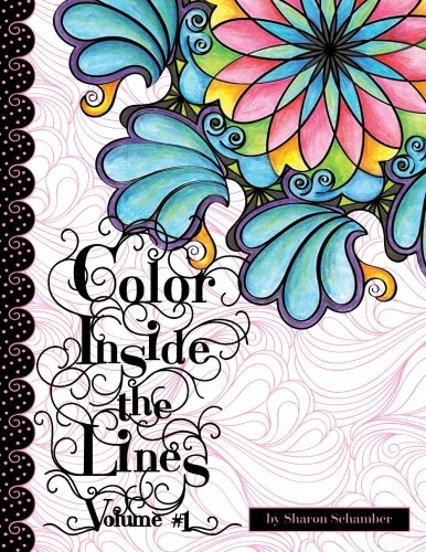 Color Inside the Lines Vol. 1: Creative Inspiration for Quilters, Crafters and Colorists (Volume 1)