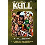 Chronicles of Kull Volume 1: A King Comes Riding and Other Stories ~ Roy Thomas