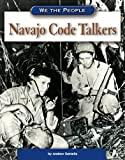 Navajo Code Talkers (We the People (Compass Point Books Hardcover))