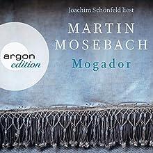 Mogador Hörbuch von Martin Mosebach Gesprochen von: Joachim Schönfeld