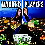 Wicked Players   Paul Kyriazi