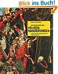Die Geschichte der V�lkerwanderungen:...