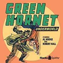 The Green Hornet: Underworld  by Radio Spirits Narrated by Al Hodge, Robert Hall