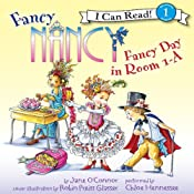 Fancy Nancy: Fancy Day in Room 1-A | [Jane O'Connor]