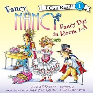 Fancy Nancy: Fancy Day in Room 1-A | [Jane O'Connor]