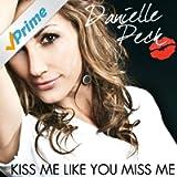 Kiss Me Like You Miss Me