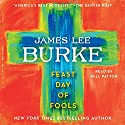 Feast Day of Fools: A Novel Audiobook by James Lee Burke Narrated by Will Patton
