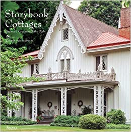Storybook Cottages America 39 S Carpenter Gothic Style Hardcover