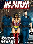 Ms Patriot: Sweet Vengeance: Grimme C...