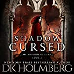 Shadow Cursed: The Shadow Accords, Book 2 | D.K. Holmberg