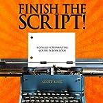 Finish the Script!: A College Screenw...