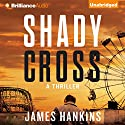Shady Cross (       UNABRIDGED) by James Hankins Narrated by Bon Shaw
