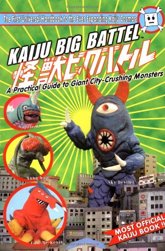 Kaiju Big Battel: A Practical Guide to Giant City-Crushing Monsters - 