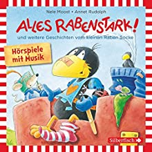 Alles rabenstark! und weitere Geschichten vom kleinen Raben Socke (       ungekürzt) von Nele Moost, Annet Rudolph Gesprochen von: Jan Delay