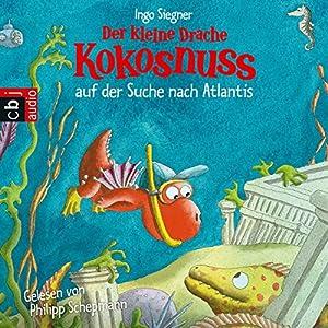 Der kleine Drache Kokosnuss auf der Suche nach Atlantis Hörbuch
