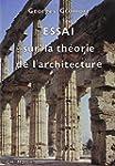 Essai sur la th�orie de l'architecture