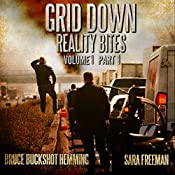 Grid Down Reality Bites: Volume 1 Part 1 | Bruce Hemming, Sara Freeman