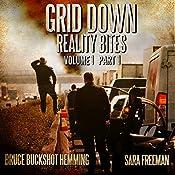 Grid Down Reality Bites: Volume 1 Part 1   Bruce Hemming, Sara Freeman