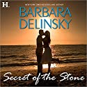 Secret of the Stone Audiobook by Barbara Delinsky Narrated by S. K. Heaney