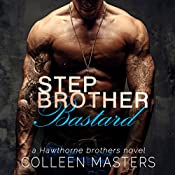 Stepbrother Bastard: The Hawthorne Brothers, Volume 1 | Colleen Masters