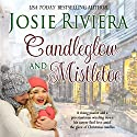 Candleglow and Mistletoe Audiobook by Josie Riviera Narrated by Liz Baechel