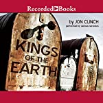 Kings of the Earth: A Novel | Jon Clinch