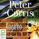 Lugarno (       UNABRIDGED) by Peter Corris Narrated by Peter Hosking