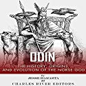 Odin: The Origins, History and Evolution of the Norse God (       UNABRIDGED) by Jesse Harasta,  Charles River Editors Narrated by Anthony R. Schlotzhauer