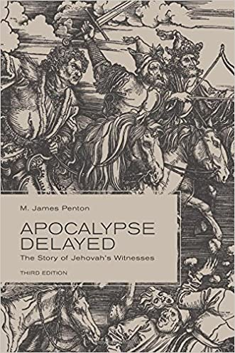 Apocalypse Delayed: The Story of Jehovah's Witnesses, Third Edition written by M. James Penton