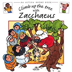 Climb up the Tree with Zacchaeus (An Action Rhyme Book)