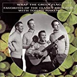 The Clancy Brothers Wrap the Green Flag: Favourites of the Clancy Brothers with Tommy Makem