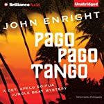 Pago Pago Tango: A Jungle Beat Mystery (       UNABRIDGED) by John Enright Narrated by Phil Gigante