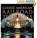 Classic American Railroad Terminals