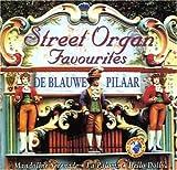 echange, troc Pilaar De Blauwe - Street Organ Favourits