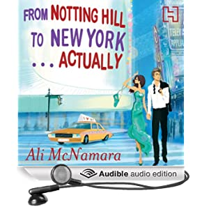 From Notting Hill to New York...Actually (Unabridged)