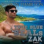 True Blue SEALs: ZAK, SEAL Brotherhood Hero Series | Sharon Hamilton