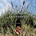 Plains Crazy: A Mad Dog & Englishman Mystery Audiobook by J. M. Hayes Narrated by Lloyd James